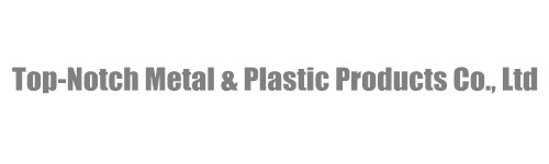 Top-notch Metal&Plastic products Co., Ltd